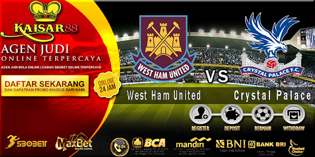 Prediksi Bola Jitu West Ham United vs Crystal Palace 31 Januari 2018