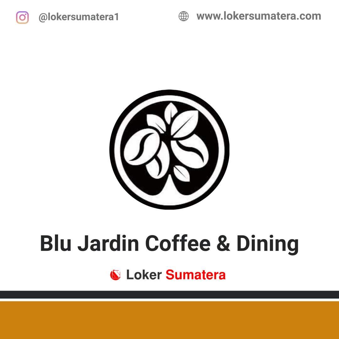 Lowongan Kerja Medan: Blu Jardin Coffee & Dining Agustus 2020