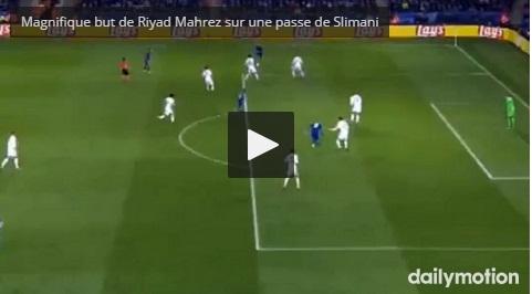 Vidéo : Goooooooooooooooal Mahrez