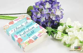 Glück ist, wenn man trotzdem liebt von Petra Hülsmann / Blumen