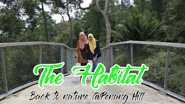Menghayati Panorama Indah di The Habitat, Penang Hill
