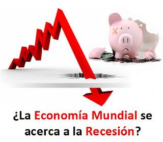 ¿La Economía Mundial se acerca a la Recesión?