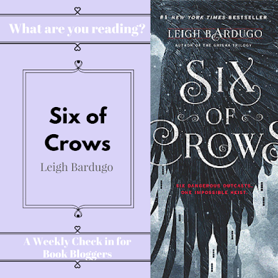 What Are You Reading Wednesdays - Six of Crows