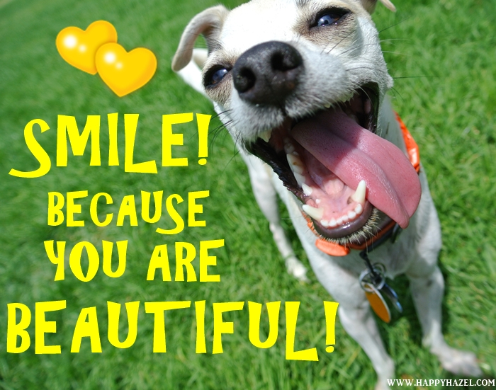 Smile! Because you are Beautiful!