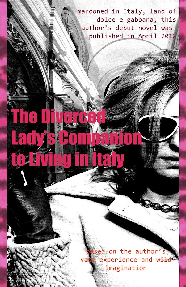 The Divorced Lady's Companion to Living in Italy