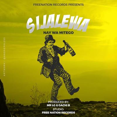 Download Audio | Nay wa  Mitego - Sijalewa