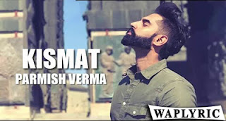 Kismat Lyrics | Parmish Verma