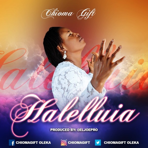 Music: Halleluia – Chioma Gift