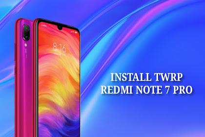 Cara Mudah Install TWRP Pada Xiaomi Redmi Note 7 Pro
