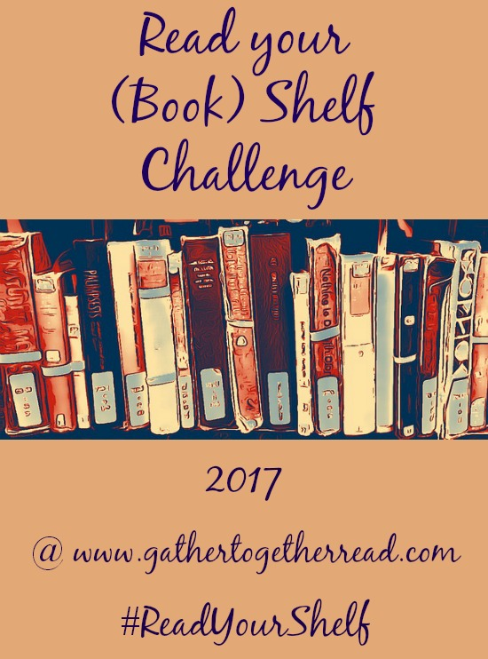 Gather Together And Read: Read Your (Book) Shelf Challenge