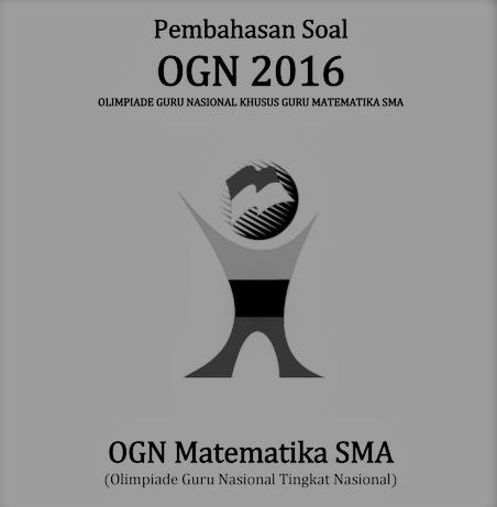 Download Pembahasan Soal OGN Matematika 2016