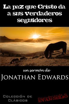 Jonathan Edwards-La Paz Que Cristo Da a Sus Verdaderos Seguidores-