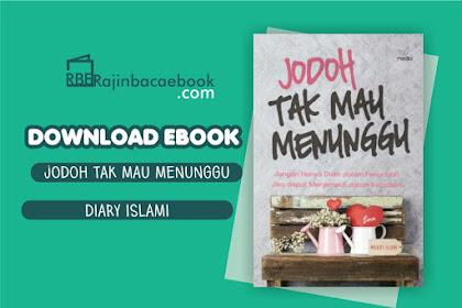 Download Novel Jodoh Tak Mau Menunggu by @diary.islami Pdf