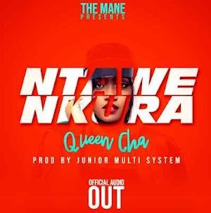 Download Mp3 | Queen Cha - Ntawe Nkura