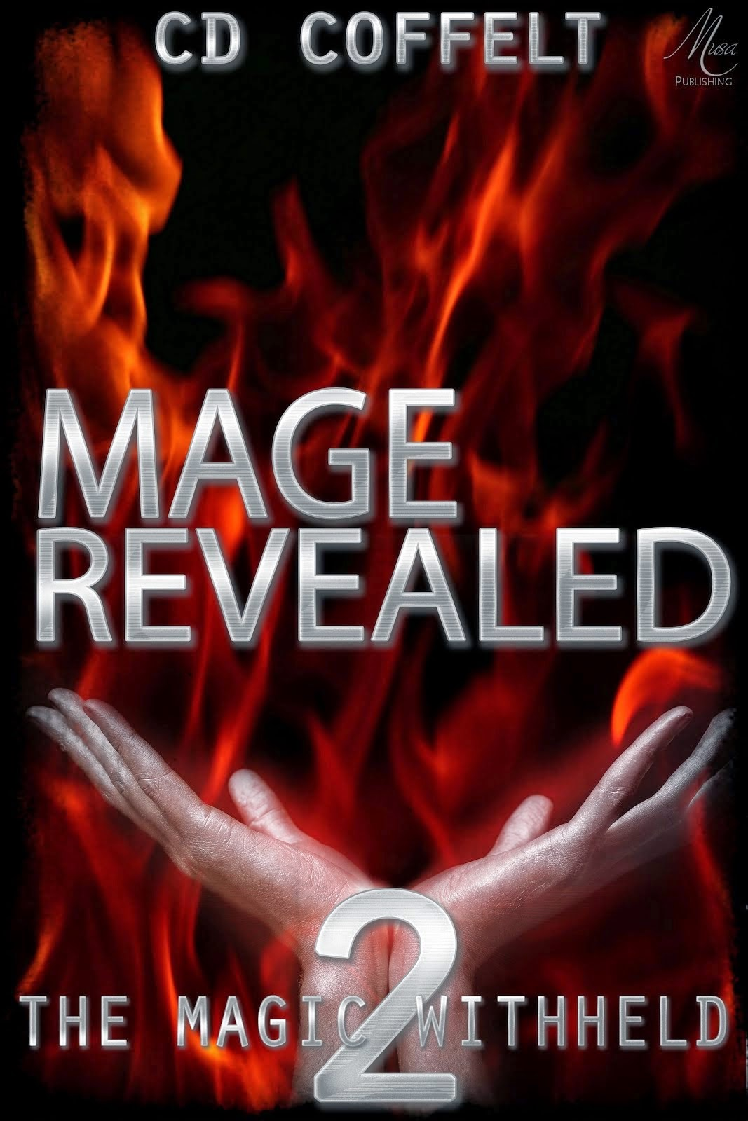 http://www.amazon.com/Mage-Revealed-Magic-Withheld-Book-ebook/dp/B00OV8EPRG/ref=sr_1_1?ie=UTF8&qid=1414182064&sr=8-1&keywords=mage+revealed