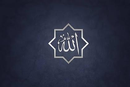 Pengertian Asma'ul Husna Dan Penjelasannya