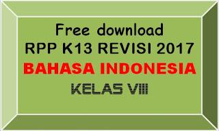 File Pendidikan FREE DOWNLOAD RPP BAHASA INDONESIA KELAS VIII SMP/MTs K-13 REVISI 2017 LENGKAP