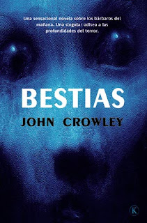 Bestias de John Crowley una excelente novela