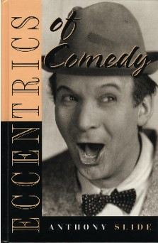 Eccentrics of Comedy by Anthony Slide featuring El Brendel