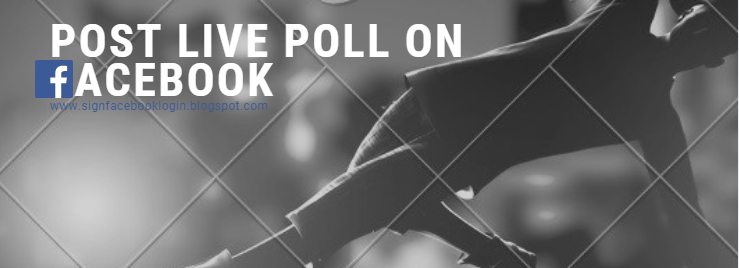 How To Post Live Poll On Facebook