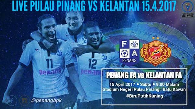 Live Streaming Pulau Pinang vs Kelantan 15.4.2017 Liga Super