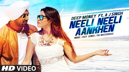 Neeli Neeli Aankhen New Video Songs 2016 Deep Money Feat. A.J. Singh Mansha Bahl