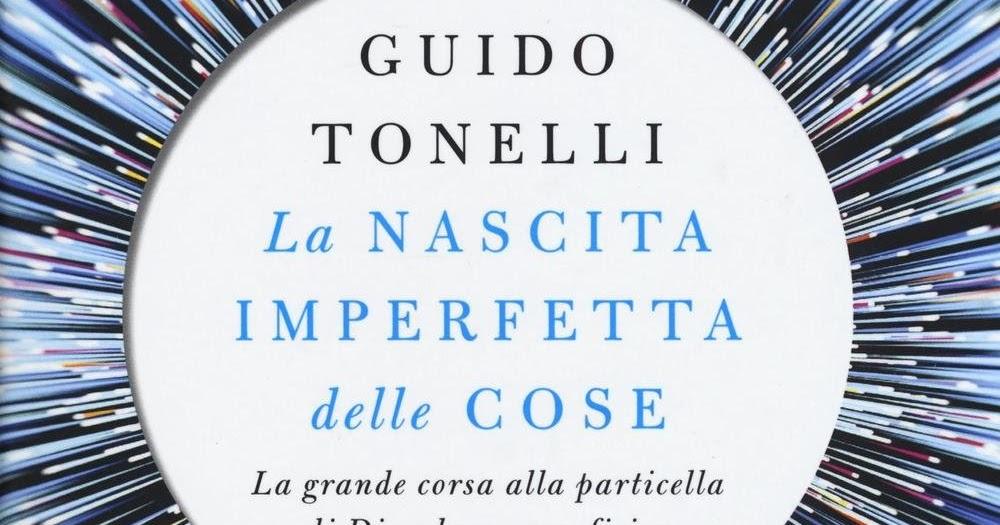 La nascita imperfetta delle cose di Guido Tonelli