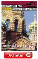 Des trains pas comme les autres - Baltique Express