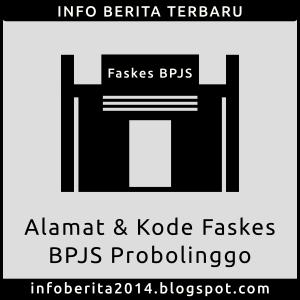 Daftar Alamat dan Kode Faskes BPJS Probolinggo
