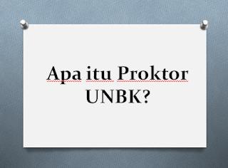 Mengenal Apa itu Proktor UNBK