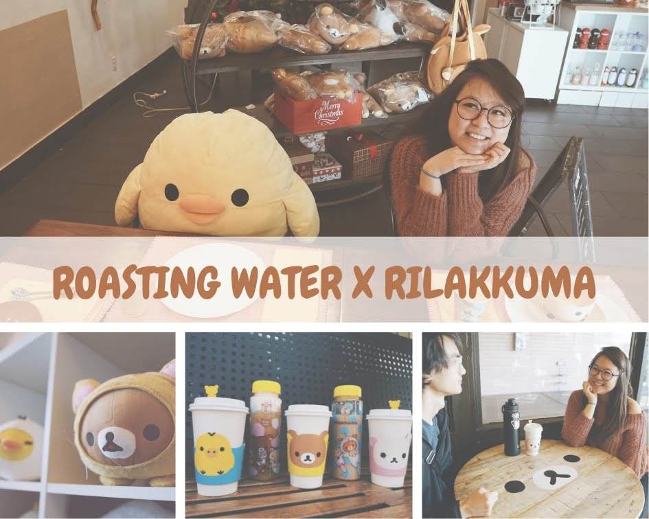 Roasting Water x Rilakkuma Official Collab | Photo Diary + Guide + Tips