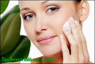 Jenis Kosmetik yang Merusak Kulit Anda Muka dan Tips Merawat Kulit  Muka yang Sensitif Secara Alami
