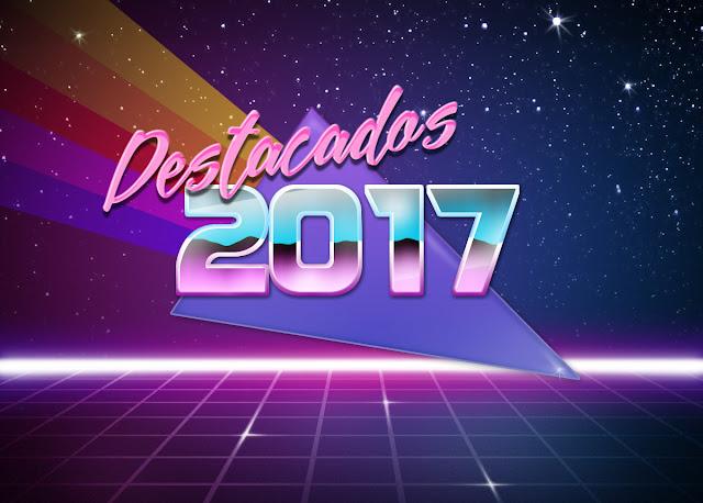 Lanzamientos destacados del 2017