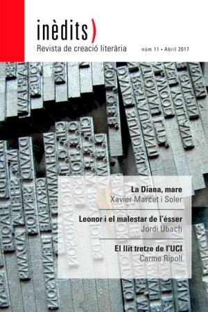 INÈDITS - Revista de creació literària - Núm. 11 - Abril 2017