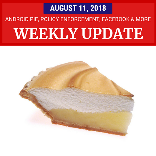 Weekly Update - August 11, 2018: Android Pie, Digital Wellbeing, Policy Enforcement