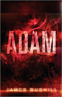 Adam - a gripping sci-fi thriller by James Bushill