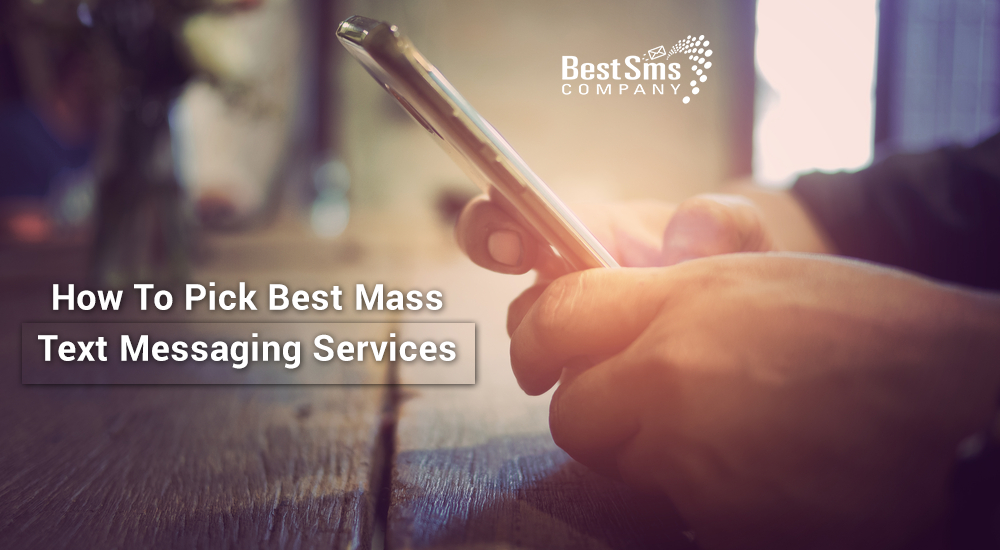 How To Pick Best Mass Text Messaging Services