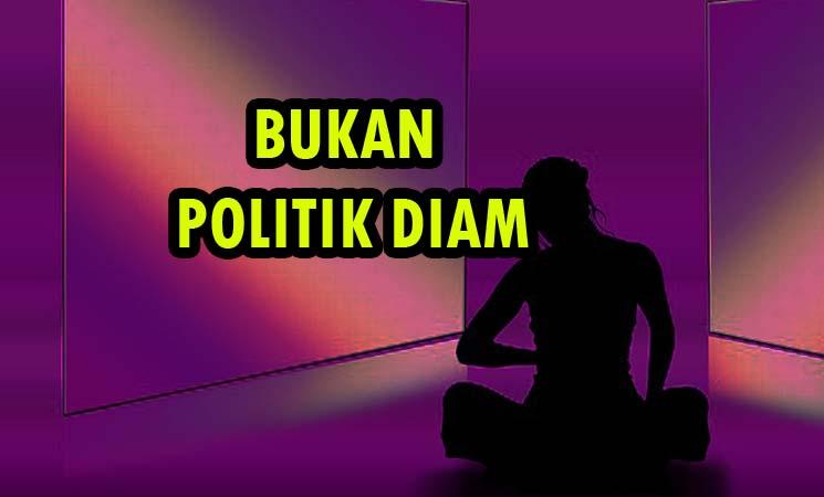 Bukan Politik Diam