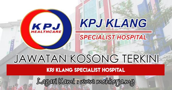 Jawatan Kosong Terkini 2018 di KPJ Klang Specialist Hospital