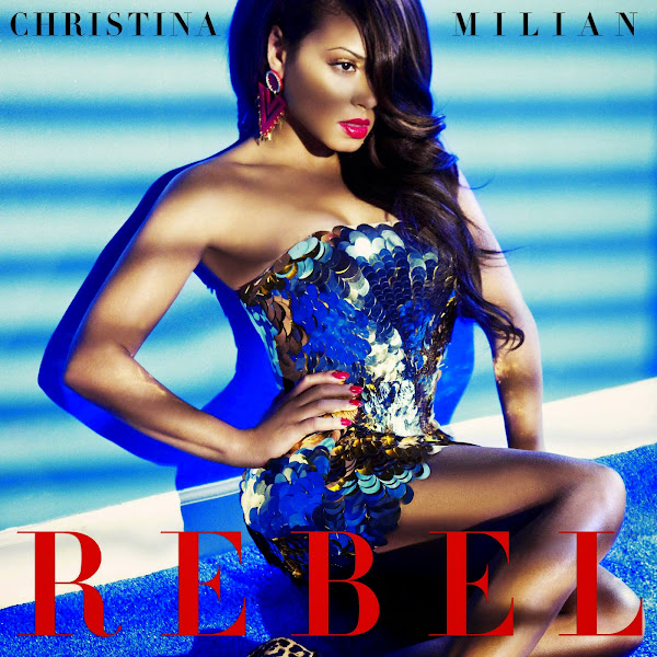 Christina Milian - Rebel - Single Cover