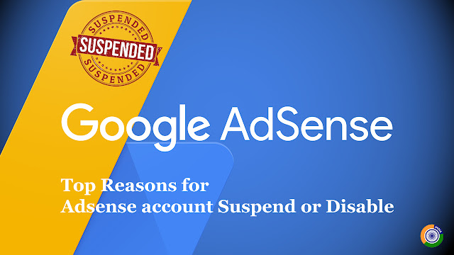 Top 7 Reasons for Adsense account Suspend or Disable
