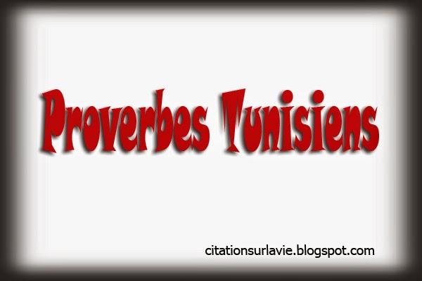 Proverbes tunisiens en français ~ Citation sur la vie