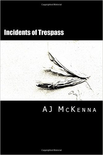 NEW from AJ: Incidents of Trespass