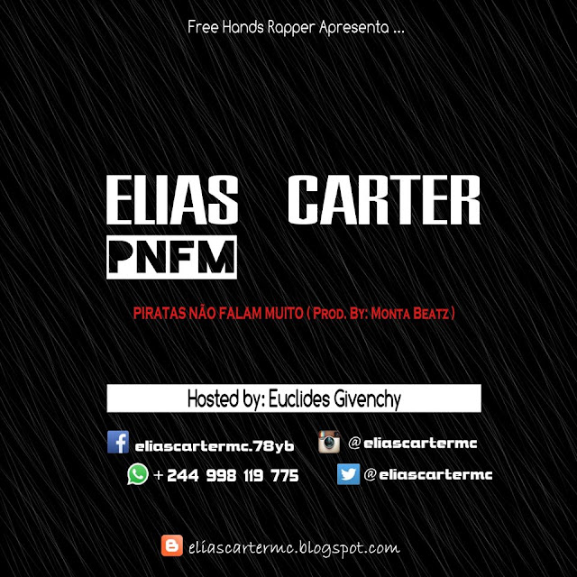 "Elias Carter Lança Novo Freestyle ""PNFM"" Produzido Por Monta Beats (Hosted by Euclides Givenchy)‏"