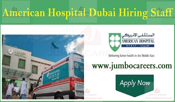 Vacancies For Nurses at American Hospital Dubai, Available hospital jobs in Dubai,