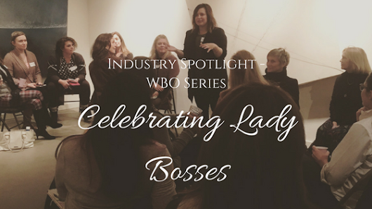 Industry Spotlight! WBO Series- Celebrating Lady Bosses