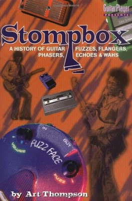 The_Stompbox_A_History_of_Guitar_Fuzzes_Flangers_Phasers_Echoes_Wahs,Dave_Thompson,psychedelic-rocknroll,front