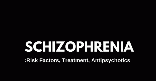 Schizophrenia :Treatment
