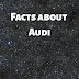 5 Facts about World's Best Luxury Car Audi