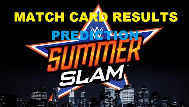Summerslam 2017 LIVE MATCHES Results Expected